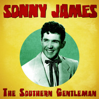 Sonny James - The Southern Gentleman (Remastered)