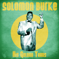 Solomon Burke - His Golden Years (Remastered)