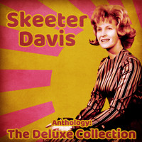 Skeeter Davis - Anthology: The Deluxe Collection (Remastered)