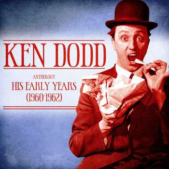 Ken Dodd - Anthology: His Early Years (1960-1962) (Remastered)