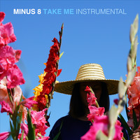 Minus 8 - Take Me (Instrumental)