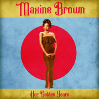 Maxine Brown - Her Golden Years (Remastered)