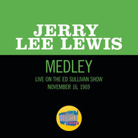 Jerry Lee Lewis - Great Balls Of Fire/What'd I Say/Whole Lotta Shakin' Goin' On (Medley/Live On The Ed Sullivan Show, November 16, 1969)
