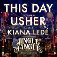 Usher - This Day (feat. Kiana Ledé) (from the Netflix Original Motion Picture Jingle Jangle)
