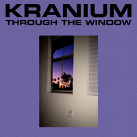 Kranium - Through The Window (Explicit)