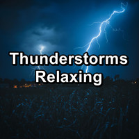Relax - Thunderstorms Relaxing