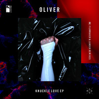 OLIVER - Knuckle Love