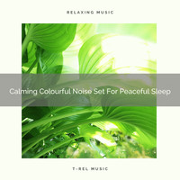 Baby Sleep Music, Pure Deep Sleep White Noise - Calming Colourful Noise Set For Peaceful Sleep