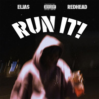 Elias - RUN IT! (Explicit)