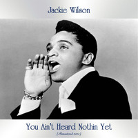 Jackie Wilson - You Ain't Heard Nothin Yet (Remastered 2020)