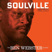 The Ben Webster Quintet - Soulville (1957) (Full Album)