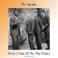 The Impalas - Sorry (I Ran All The Way Home) (Remastered 2020)