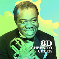 Louis Armstrong - Cheek to Cheek (8D)