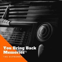 The Supremes - You Bring Back Memories