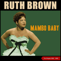 Ruth Brown - Mambo Baby (The Singles 1953 - 1955)