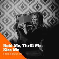 Brook Benton - Hold Me, Thrill Me, Kiss Me