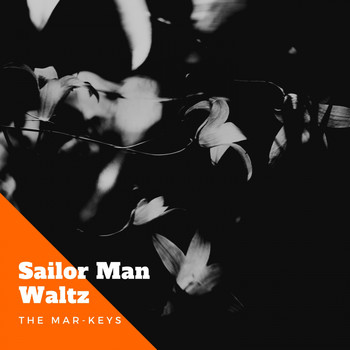 The Mar-Keys - Sailor Man Waltz