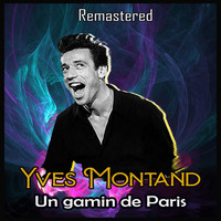 Yves Montand - Un gamin de Paris (Remastered)