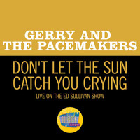 Gerry And The Pacemakers - Don't Let The Sun Catch You Crying (Live On The Ed Sullivan Show, May 3, 1964)