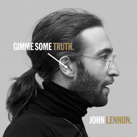 John Lennon - GIMME SOME TRUTH.
