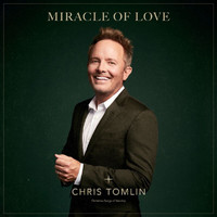 Chris Tomlin - Miracle Of Love: Christmas Songs Of Worship