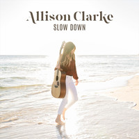Allison Clarke - Slow Down