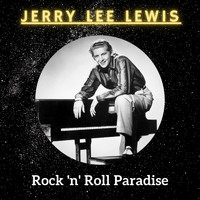 Jerry Lee Lewis - Rock 'N' Roll Paradise (Explicit)