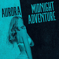 Aurora - Midnight Adventure