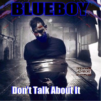 Blueboy - Don't Talk About It (Explicit)