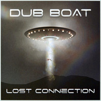 Dub Boat - Lost Connection