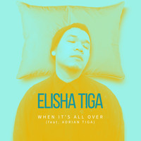 Elisha Tiga - When It's All Over (feat. Adrian Tiga)