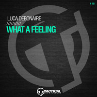 Luca Debonaire - What a Feeling