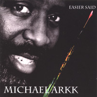 Michael Arkk - Easier Said