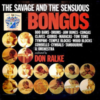 Don Ralke - The Savage and the Sensuous Bongos