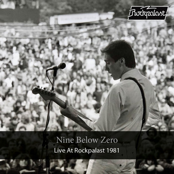 Nine Below Zero - Live at Rockpalast (Live, 1981, Loreley)