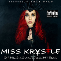 Miss Krystle - Dangerous Daughters (Explicit)