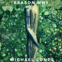 Michael Jones - Reason Why