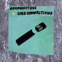 Gold Connections - Ammunition