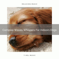 Pets Total Relax - Complex Waves Whispers For Indoors Dogs