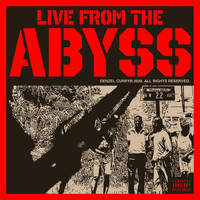 Denzel Curry - Live From The Abyss (Explicit)