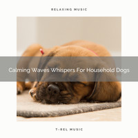 Pets Total Relax - Calming Waves Whispers For Household Dogs