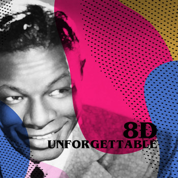 Nat King Cole - Unforgettable (8D)