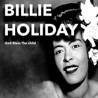 "Billie Holiday - Billie Holiday ""God Bless the Child"" (Explicit)"