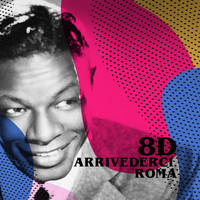 Nat King Cole - Arrivederci Roma (8D)