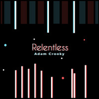 Adam Crooky - Relentless