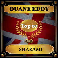 Duane Eddy - Shazam! (UK Chart Top 40 - No. 4)