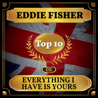 Eddie Fisher - Everything I Have Is Yours (UK Chart Top 40 - No. 8)