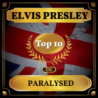 Elvis Presley - Paralysed (UK Chart Top 40 - No. 8)