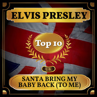 Elvis Presley - Santa Bring My Baby Back (To Me) (UK Chart Top 40 - No. 7)