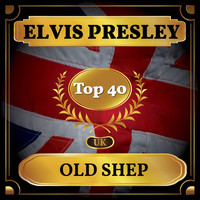 Elvis Presley - Old Shep (UK Chart Top 40 - No. 26)